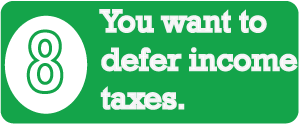 Sign # 8 - YOu Want to Defer Taxes